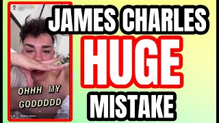 JAMES CHARLES HUGE MISTAKE!