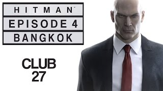 Hitman - Let's Play (All Challenges) - Episode 4: Bangkok -
