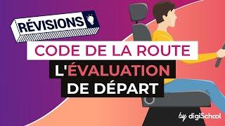 Code de la route - L' évaluation de départ