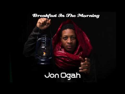 Jon Ogah  Breakfast In The Morning