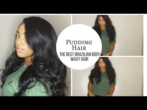 The Best Brazilian Body Wave Hair | Pudding Hair