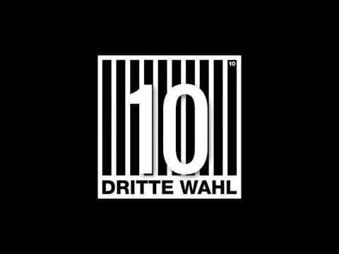 Dritte Wahl - 10  (Full Album) 2017