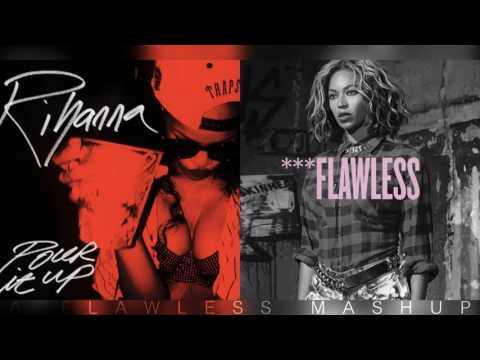 Pour Up ***Flawless   Beyonce x Rihanna (Mashup) [E]