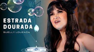 """Estrada Dourada   Suelly Louzada (CD """"Intrínseca"""" - Clipe Oficial)"""