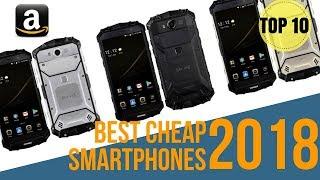 Top 10: Cheapest Smartphones of 2018 / 10 Best Budget Smartphones on Amazon