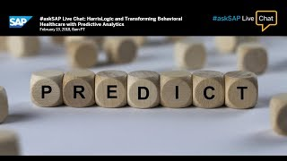#askSAP Live Chat: HarrisLogic and Transforming Behavioral Healthcare with Predictive Analytics