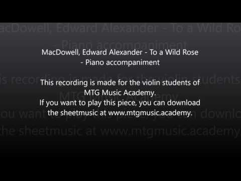MacDowell, Edward Alexander - To a Wild Rose - Piano accompa