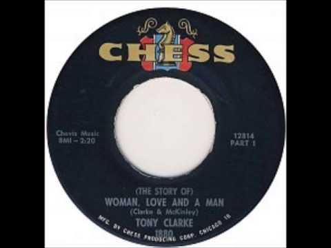 Tony Clarke -  Woman, Love And A Man