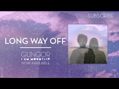 Long Way Off | Gungor