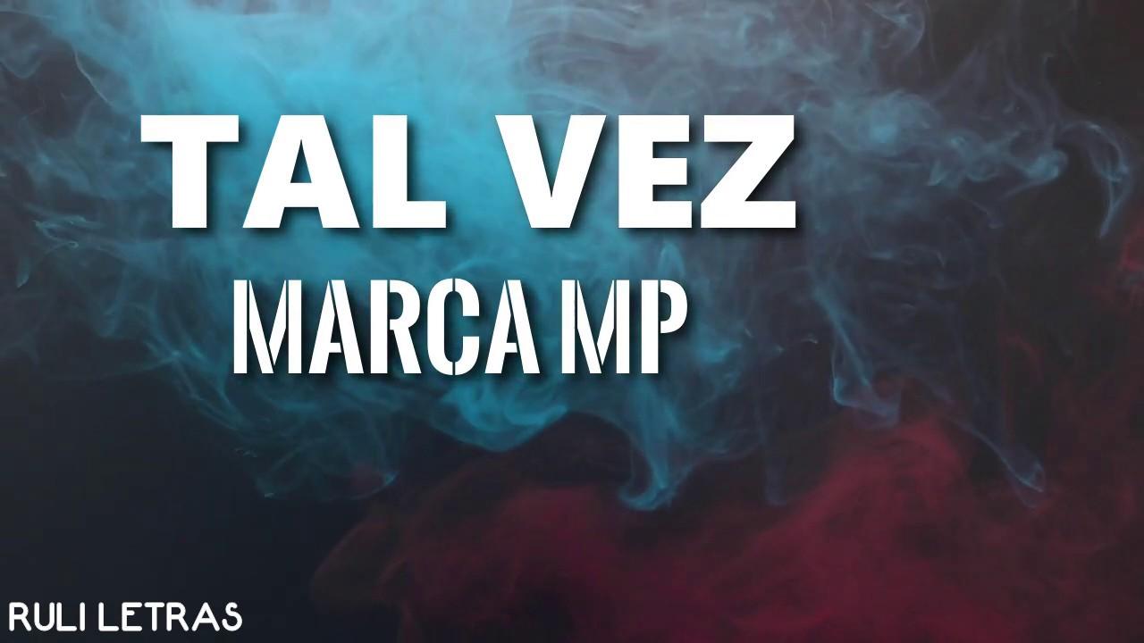 Tal Vez - Marca MP (Letra) (Lyrics)
