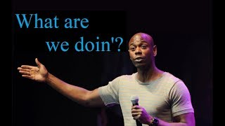 Dave Chappelle – WHAT ARE WE DOIN'?  - Stand Up Comedy Special