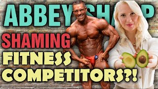 Abbey Sharp || SHAMING Fitness Competitors?! || Ugh...