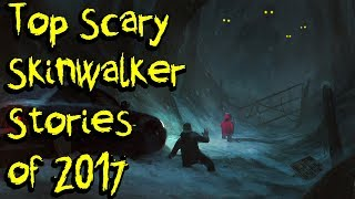 TOP SCARY SKINWALKER STORIES OF 2017 | Compilation