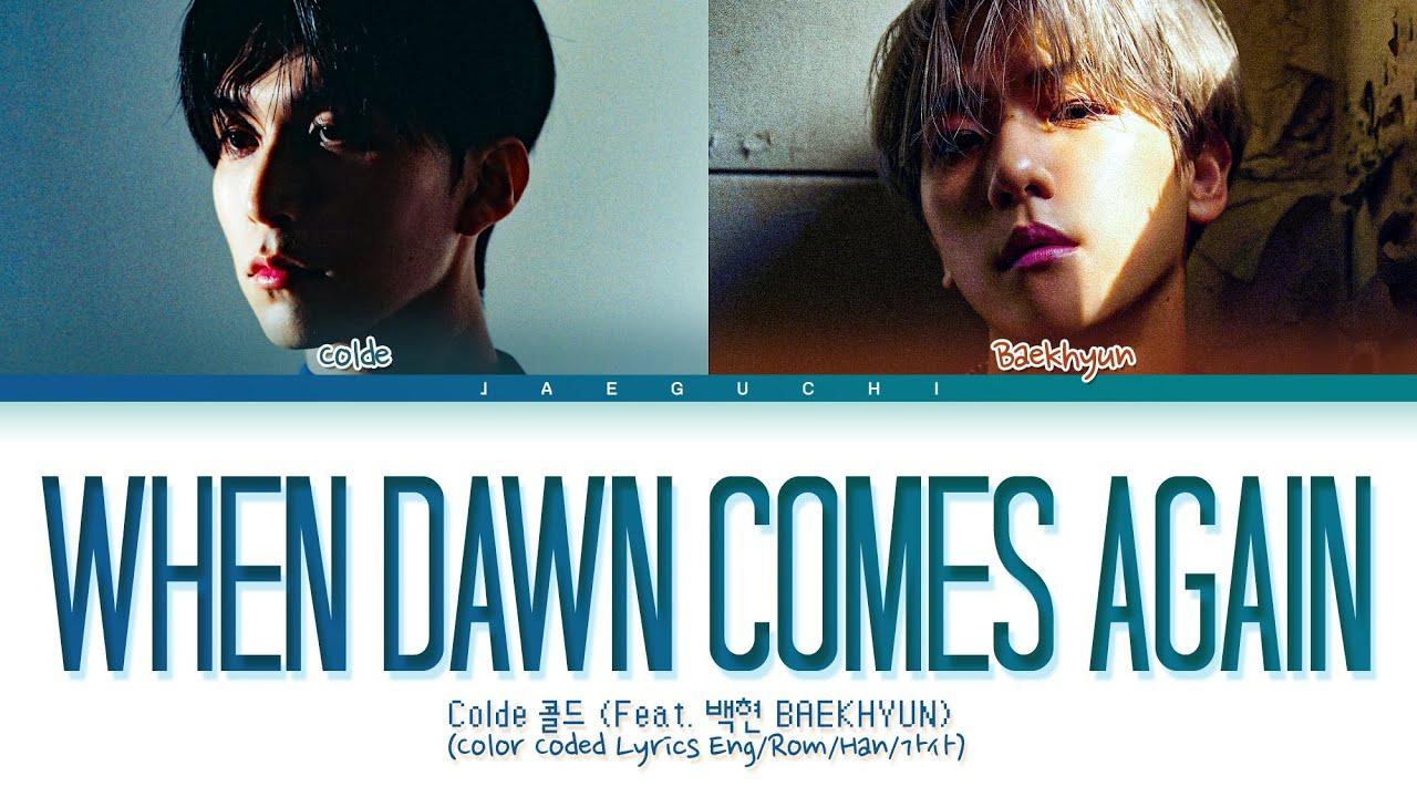 Colde, BAEKHYUN - When Dawn Comes Again Lyrics (콜드, 백현 - 또 새벽이 오면 가사) (Color Coded Lyrics)