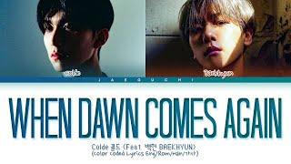Download Colde, BAEKHYUN - When Dawn Comes Again Lyrics (콜드, 백현 - 또 새벽이 오면 가사) (Color Coded Lyrics)