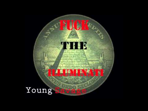 Young Savage - Fuck Illuminati [HD]