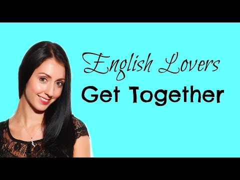 2nd Time Lucky - English Lovers Get Together #1 | LIVE English Lesson