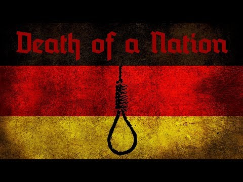 Death of a Nation: The self destruction of Germany explained