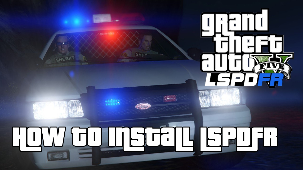 How to Install LSPDFR + Plugins for GTA V [2017]