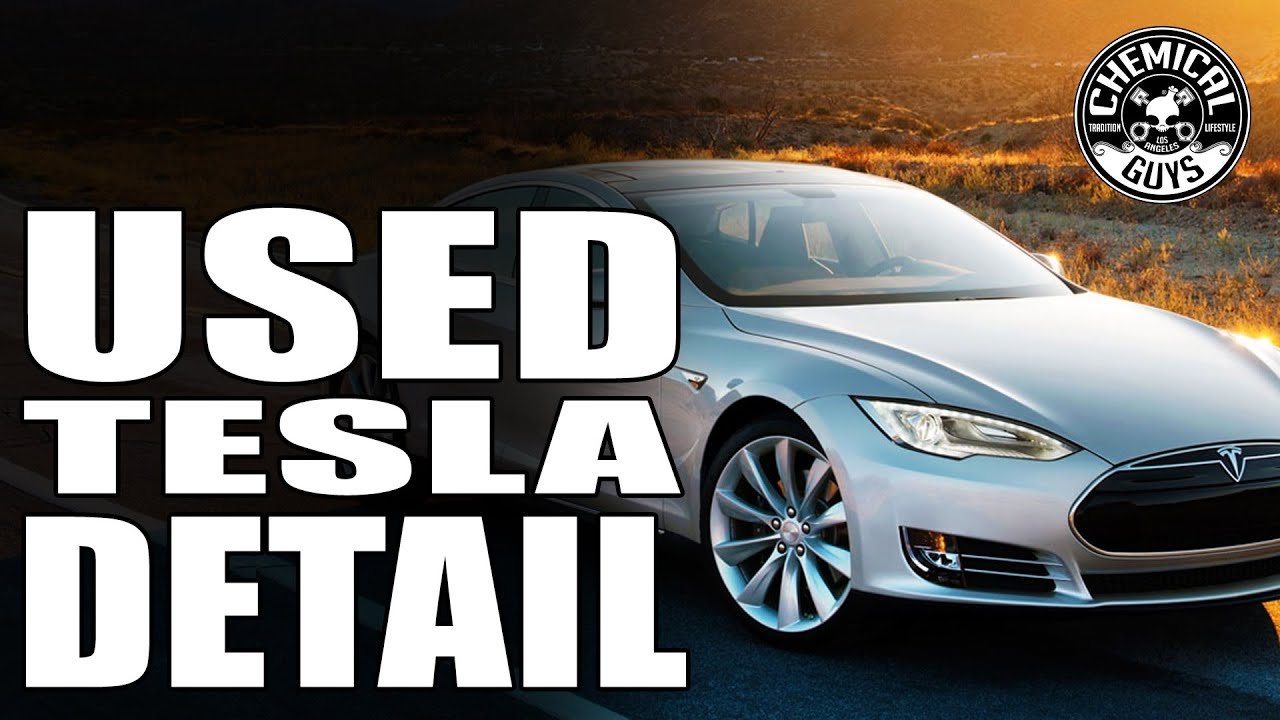 How To Detail A Used Car Tesla Model S Chemical Guys Car Care