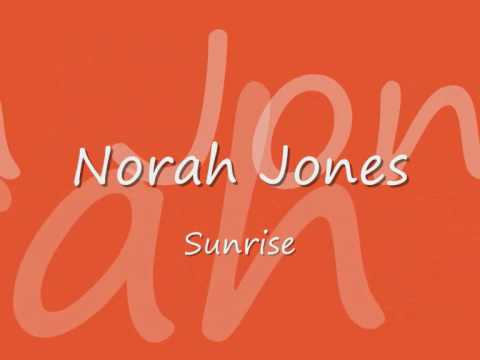 Norah Jones - Sunrise with lyrics