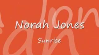 Norah Jones - Sunrise with lyrics