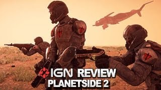 Planetside 2 Video Review - IGN Reviews