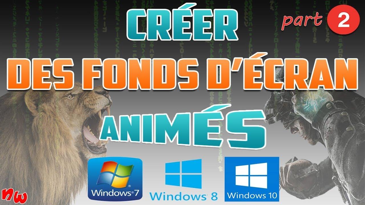 #2 Créer de superbes FONDS D'ÉCRAN ANIMÉS ! | Win 7 / 8 / 10