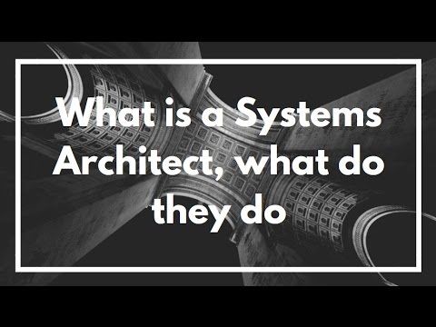 What is a Systems Architect and what do they do