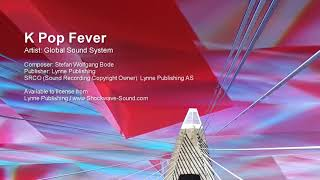 K Pop Fever - Global Sound System (Lynne Publishing)