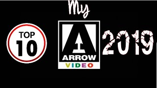 My Top 10 Arrow Video Releases Of 2019!! Amazing Work From Arrow This Year.
