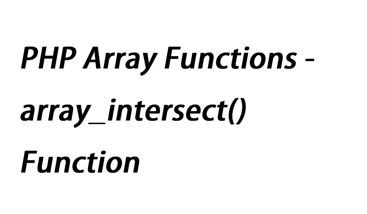 PHP Array Functions - array_intersect() Function