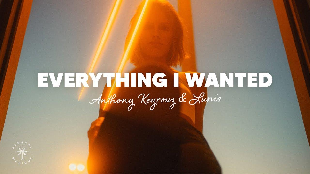 Anthony Keyrouz & Lunis - Everything I Wanted (Lyrics)