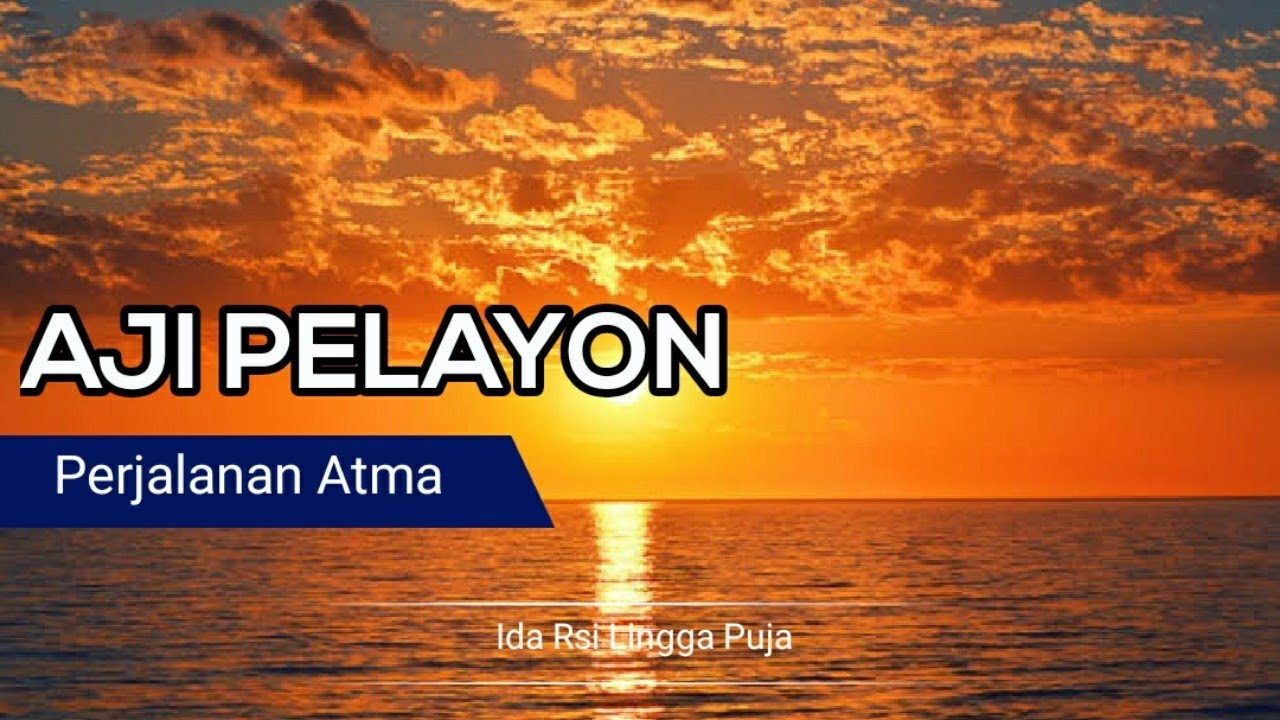 Aji Pelayon (kisah perjalanan atma)