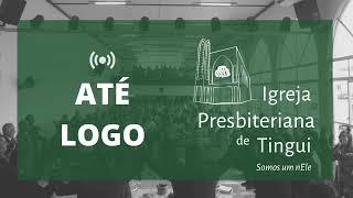 Culto de celebração aos 50 anos da Igreja Presbiteriana de Tingui (Culto Vespertino)