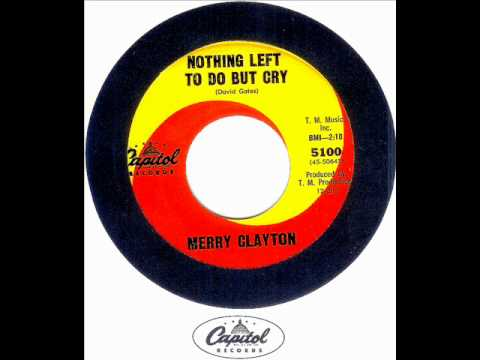 Merry Clayton - NOTHING LEFT TO DO BUT CRY  (David Gates)  (1963)