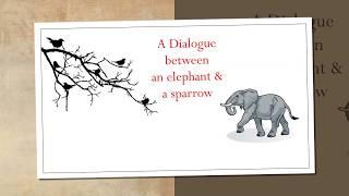 Conversation between a sparrow and an elephant:  अपने आप में विश्वास रखो