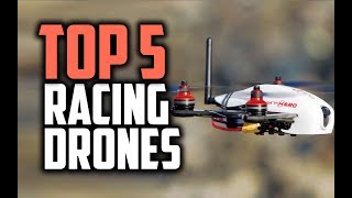 Best Racing Drones in 2018 - Which Is The Best Racing Drone?