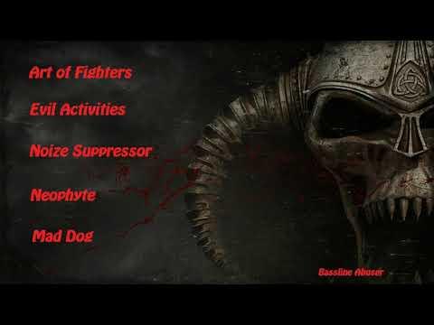 Best of 👊Art of Fighters♦Mad Dog♦Neophyte♦Noize Suppressor♦Evil Activities👊 |[Bassline Abuser]
