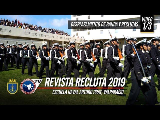 REVISTA RECLUTA 2019 - ARMADA DE CHILE: INGRESO A PATIO DE HONOR (1/3)