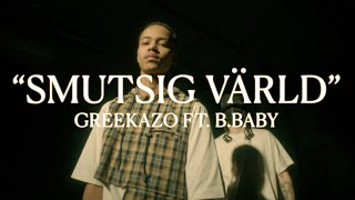 GREEKAZO ft. B.BABY - SMUTSIG VÄRLD [OFFICIAL VIDEO]