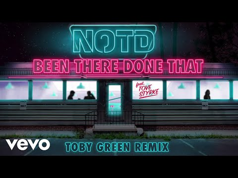 NOTD - Been There Done That  Toby Green Re  ft. Tove Styrke