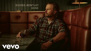Dierks Bentley - Gone (Official Audio Video)