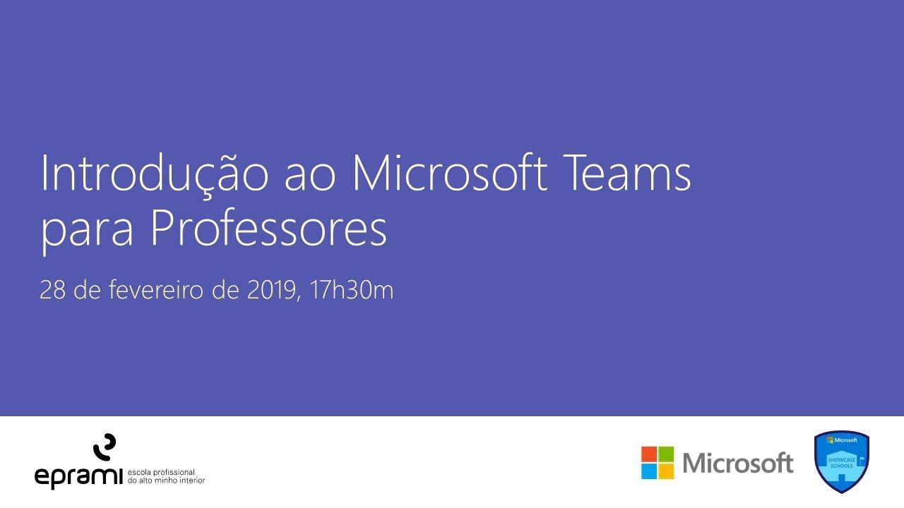 Webinar Introdução ao Microsoft Teams para Professores   2019