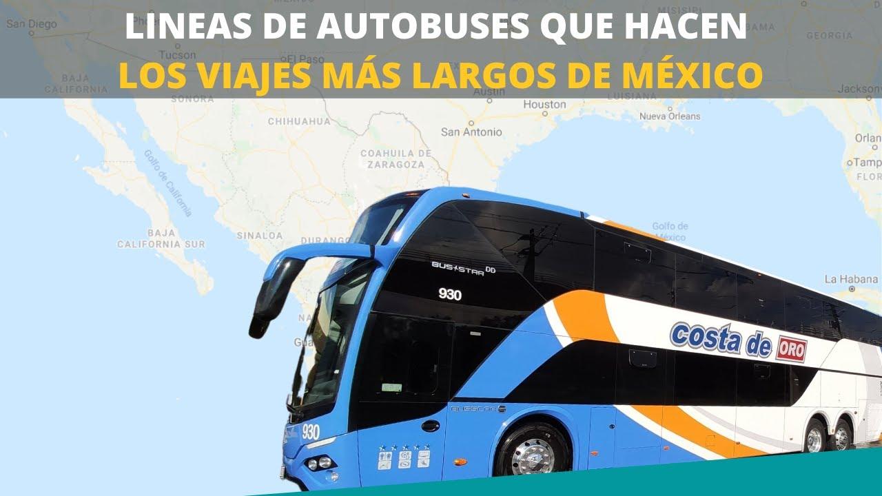 ¿CUALES SON LAS LINEAS DE AUTOBUSES QUE HACEN LOS VIAJES MÁS LARGOS EN MÉXICO?