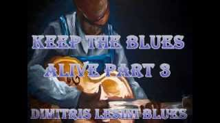 Keep The Blues Alive Mix Part 3 - Dimitris Lesini Blues