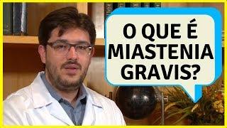Miastenia Gravis - O Que é Miastenia Gravis