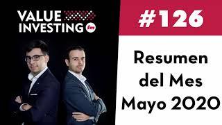 126. Resumen del Mes - Mayo 2020 (Value Investing FM)