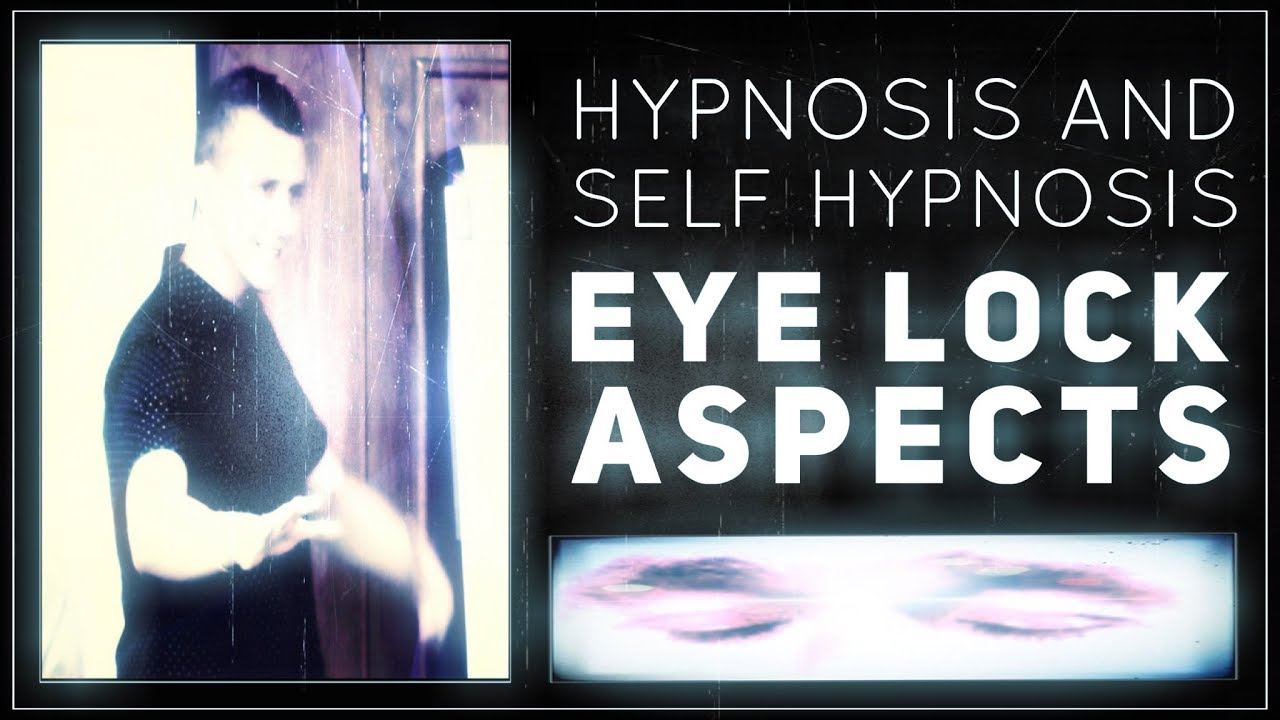 Eye Lock Induction: Beyond the Script for Self Hypnosis!