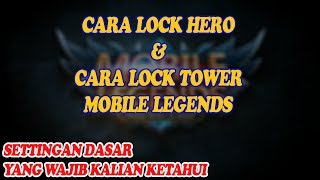 Cara Lock Hero dan Lock Tower - Tutorial Mobile Legends